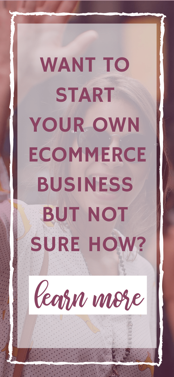 learn how to start your own eCommerce business