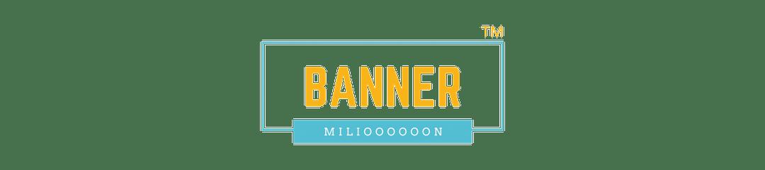 BANNERMILIOOOOOON