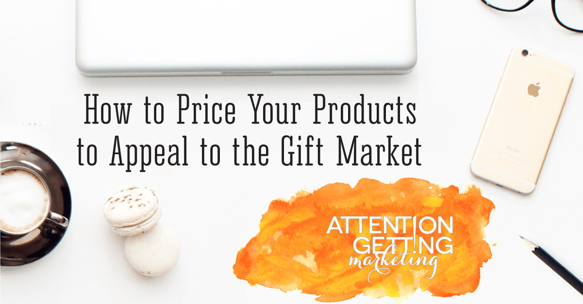 How to Price Your Products to Appeal to the Gift Market