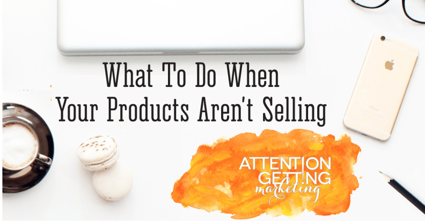 what to do when products aren't selling
