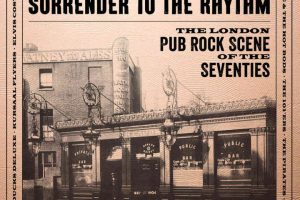 London Pub Rock SURRENDER-TO-THE-RHYTHM-3CD-set-720x720