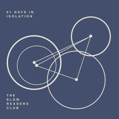 cover The Slow Readers Club - 91 Days In Isolation