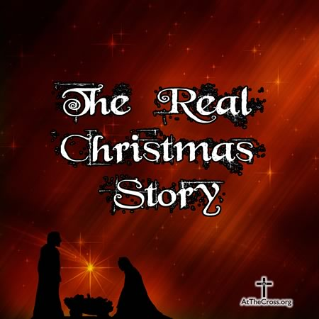 The Real Christmas Story