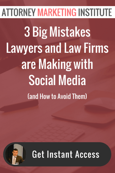 3 Big Mistakes Lawyers and Law Firms are Making with Social Media