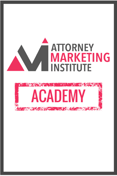 Join the Attorney Marketing Institute Academy Today!