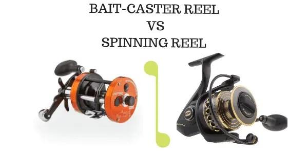 Baitcaster vs Spinning Reel