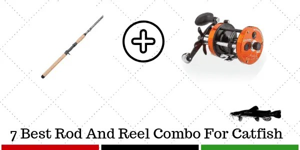 Best Rod and Reel Combo For Catfish