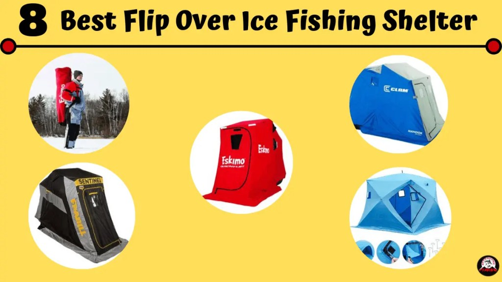 Best Flip Over Ice Fishing Shelter