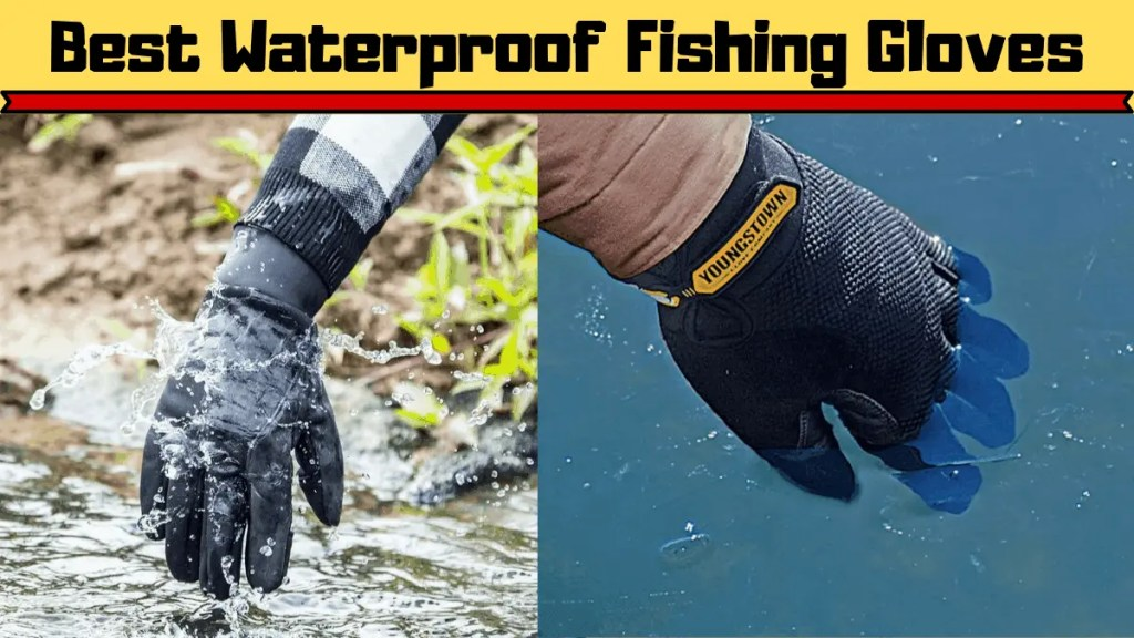 Best Waterproof Fishing Gloves