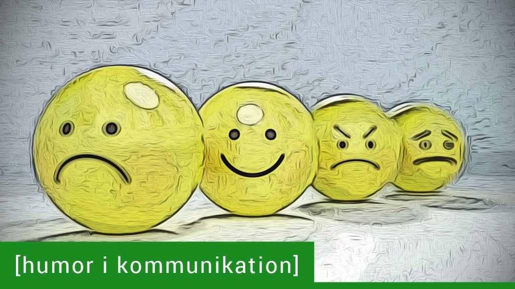 Hvorfor skal du bruge humor i din kommunikation?