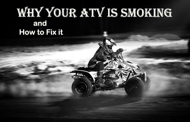 Why your ATV is Smoking, and how to Fix it