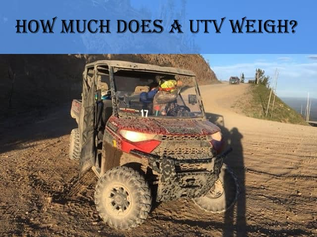 How Much does a UTV (Side by Side) Weigh?
