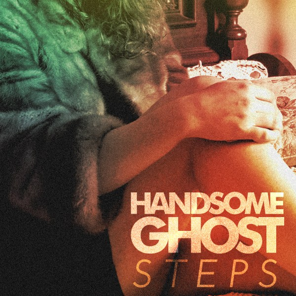 Steps - Handsome Ghost