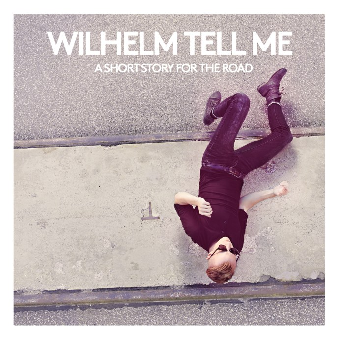 A Short Story For The Road - Wilhelm Tell Me
