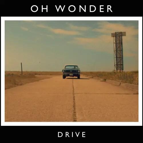 12. Drive - Oh Wonder