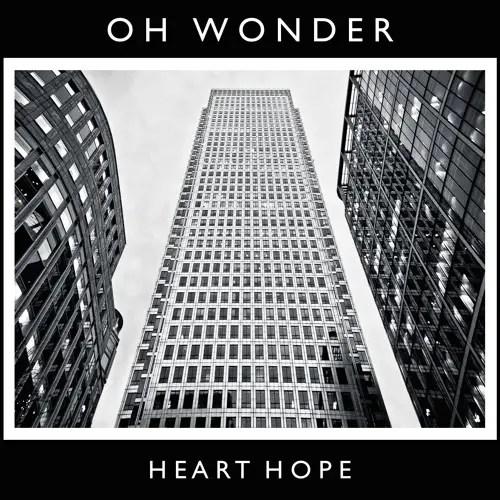13. Heart Hope - Oh Wonder