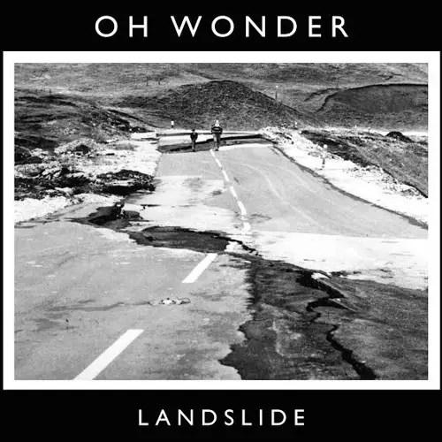 11. Landslide - Oh Wonder