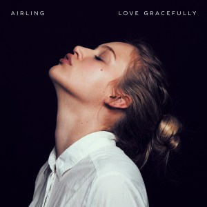 Love Gracefully EP - Airling
