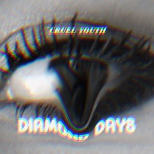 """Diamond Days"" single art - Cruel Youth"