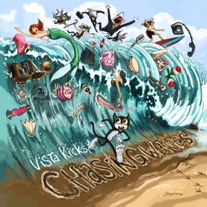 Chasing Waves - Vista Kicks