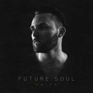 """""""Faith"""" - Future Soul"""