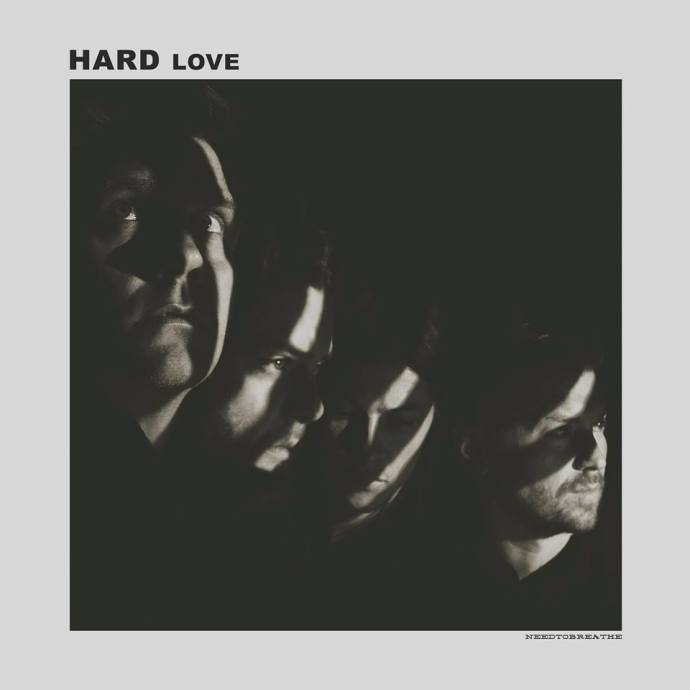 HARD LOVE - NEEDTOBREATHE