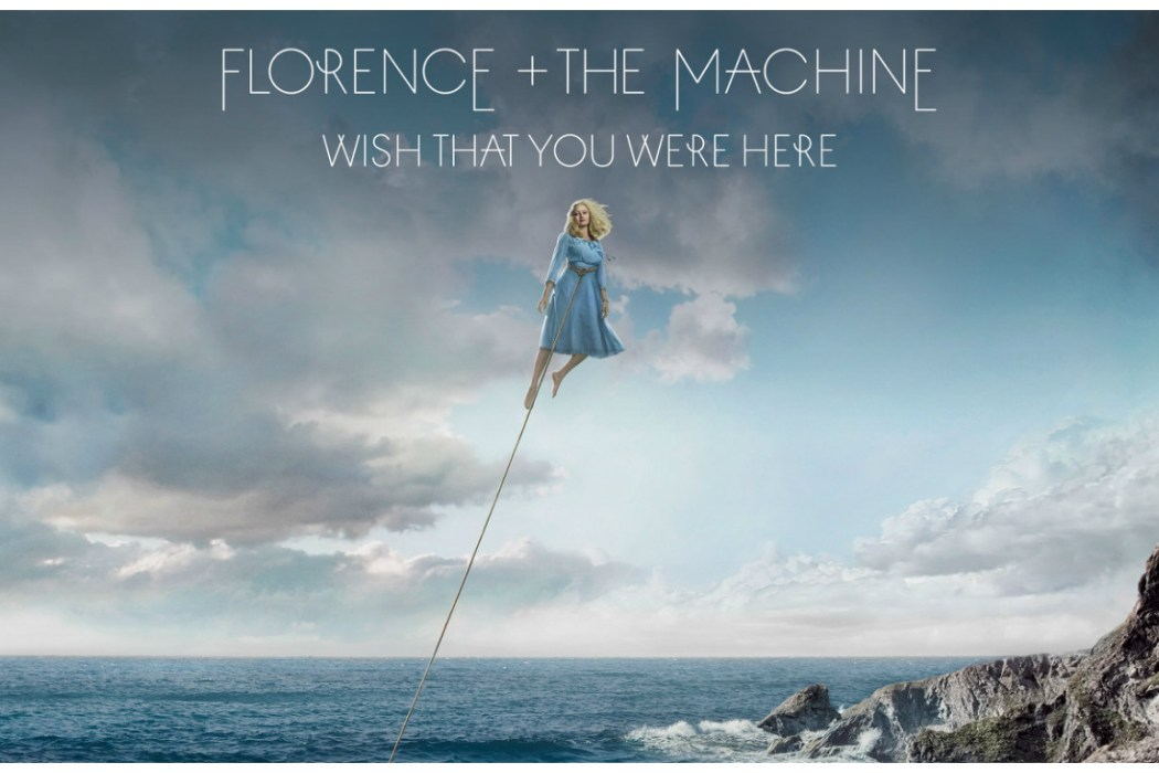 """Wish That You Were Here"" - Florence and the Machine"