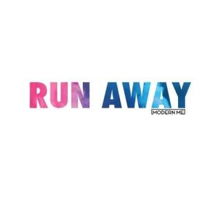 Run Away - Modern Me
