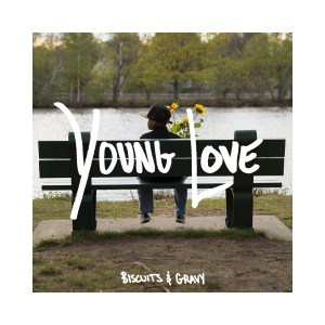 Young Love - Biscuits & Gravy