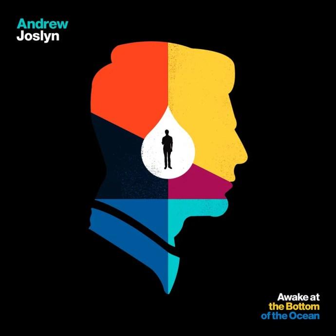 Awake at the Bottom of the Ocean - Andrew Joslyn