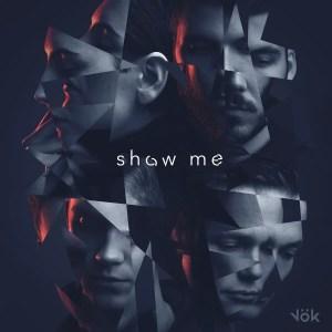 """""""Show Me"""" - Vök"""