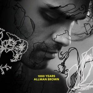 1000 Years - Allman Brown