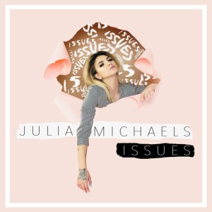 """Issues"" - Julia Michaels"