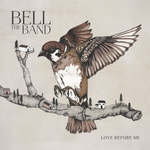 """Love Before Me"" - BELL The Band"