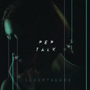 Pep Talk EP - Sleeptalkre