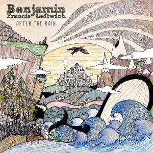 After the Rain - Benjamin Francis Leftwich