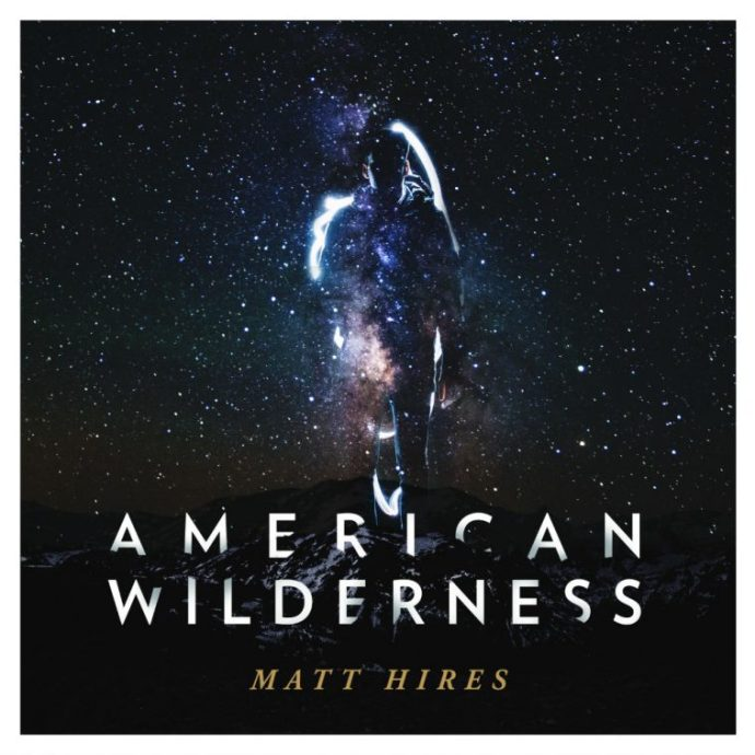 American Wilderness - Matt Hires