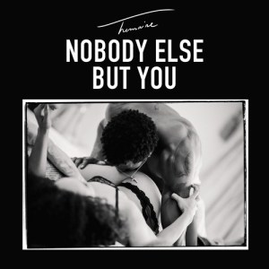 Nobody Else But You - Trey Songz