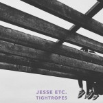 Tightropes - Jesse Etc.
