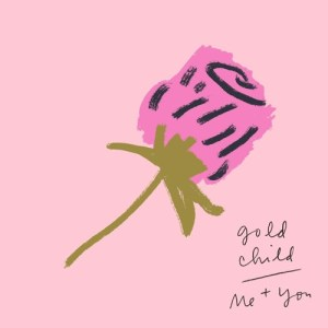 Me and You - Gold Child