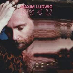 W8 4 U - Maxim Ludwig