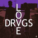 """Love/Drugs"" - Strange Familia"