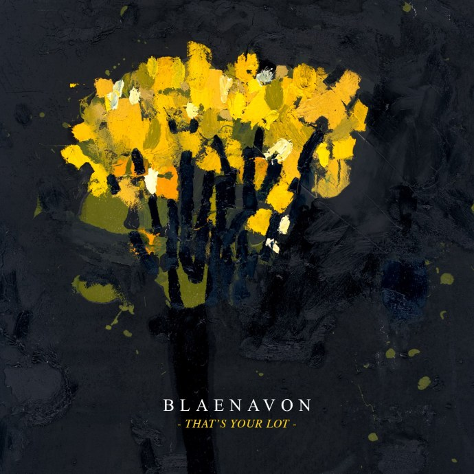 That's Your Lot - Blaenavon album art