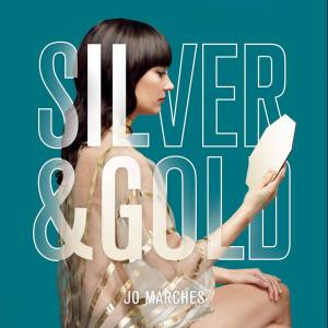 Silver & Gold - Jo Marches
