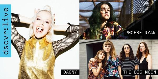 Vevo dscvr: live (Dagny, Phoebe Ryan, The Big Moon)