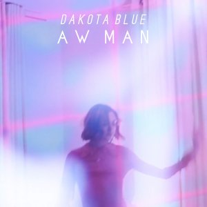 Aw Man - Dakota Blue
