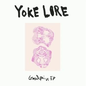Goodpain EP art - Yoke Lore