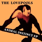 Animal Instinct EP - The Lovepools