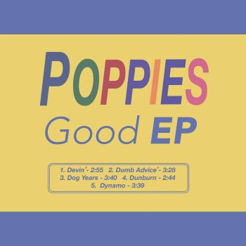 Good EP - Poppies