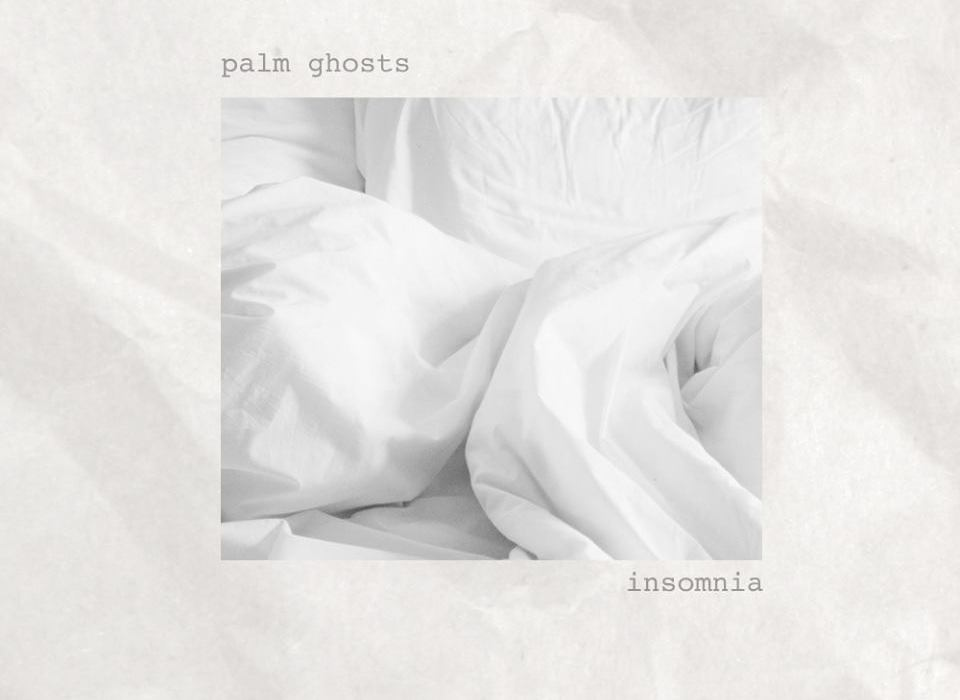 Insomnia - Palm Ghosts